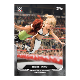 9/17/2006    Trish Stratus™ - This Moment in WWE History - UK Card 30